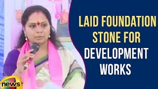 TRS MP Kavitha Laid Foundation Stone for Development Works, Praises CM KCR Schemes | Mango News - MANGONEWS