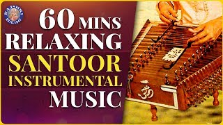 1 Hour Peaceful And Relaxing Instrumental Music | Santoor Instrumental |Soulful Music For Meditation - RAJSHRISOUL