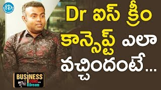 Thrinath Endla About Dr Ice Cream Concept || Business Icons - IDREAMMOVIES