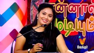 Ennal Mudiyum VJ 11-12-2016 Vendhar TV Show | Episode 05