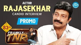 Actor Rajasekhar Exclusive Interview - Promo | Frankly With TNR #83 | Talking Movies With iDream - IDREAMMOVIES