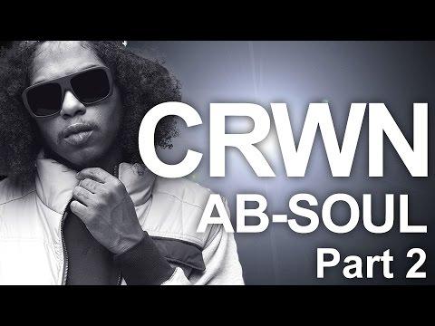 Ab-Soul - Elliott Wilson's CRWN Interview With Ab-Soul (Part 2)