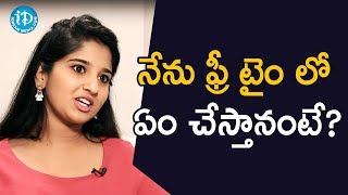 నేను ఫ్రీ టైం లో ఏం చేస్తానంటే? - TV Artist Meghana || Soap Stars With Anitha - IDREAMMOVIES