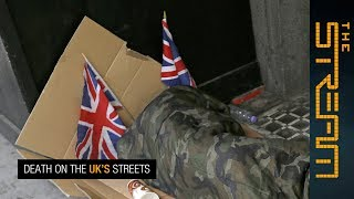 Why are so many people dying on UK streets? - ALJAZEERAENGLISH