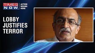 SHOCKING! Prashant Bhushan 'justifies terror' as India mourns martyrs - TIMESNOWONLINE