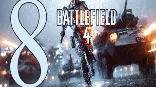 Battlefield 4 ����������� ����� 8 Gameplay Let's play battlefield 4 walkthrough PC No Commentary