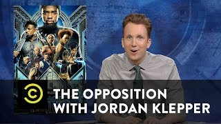 "The Trumpian Plot of ""Black Panther"" - The Opposition w/ Jordan Klepper - COMEDYCENTRAL"