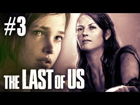 The Last Of Us - Part 3 - Walkthrough / Playthrough / Let's Play