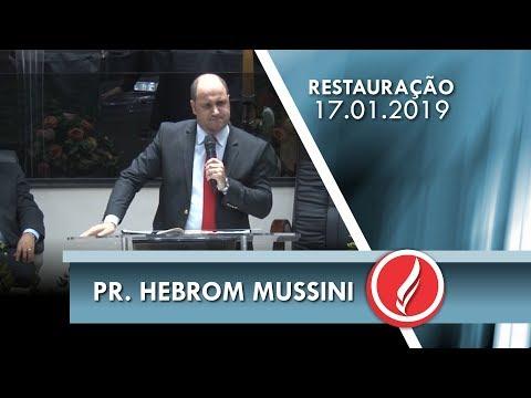 Noite da Restauração - Pr. Hebrom Mussini - 17 01 2019