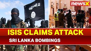 Sri Lanka, Colombo Bombings: ISIS claims responsibility for Easter Sunday attacks - NEWSXLIVE