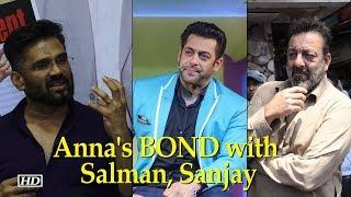 'Anna' Suniel Shetty's BOND with Salman, Sanjay - IANSINDIA