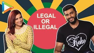 LOL: Arjun Kapoor & Parineeti Chopra play the super hilarious LEGAL- ILLEGAL game | Namaste England - HUNGAMA