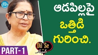 Child Rights Activist Padma Shri Awardee Dr. Shantha Sinha Interview - Part #1   Dil Se With Anjali - IDREAMMOVIES