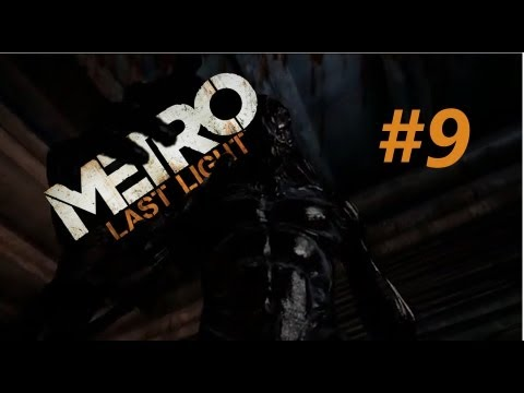 Metro: Last Light Let's Play #9
