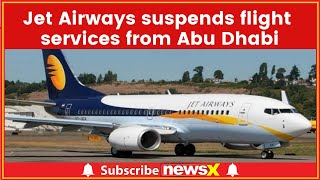 Jet Airways Cancel All Abu Dhabi Flights Due To Operational Reasons - NEWSXLIVE
