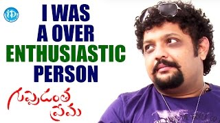 I Was A Over Enthusiastic Person - Navneeth Sundar || Guppedantha Prema || Talking Movies - IDREAMMOVIES