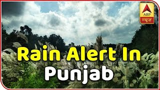 Skymet Weather Report: Alert issued for Punjab, Haryana against heavy thundershower & hail - ABPNEWSTV