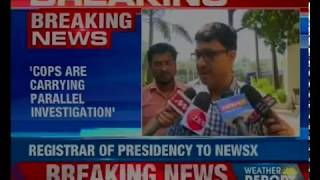 Cops are carrying parallel investigation: Registrar of Presidency University to NewsX - NEWSXLIVE