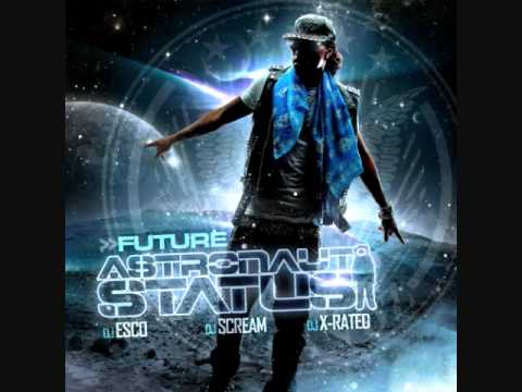 Future-(Astronaut Status Mixtape)-Future Back Prod. By Will A Fool