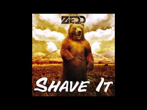 Zedd - Shave It (Original Mix)