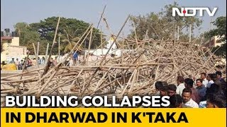 1 Dead, 40 Feared Trapped As Building Collapses In Karnataka's Dharwad - NDTV