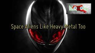 Royalty FreeMetal:Space Aliens Like Heavy Metal too