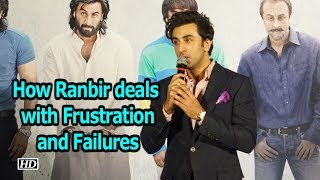 How Ranbir deals with Frustration and Failures - IANSLIVE