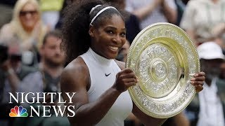 Serena Williams Shares Her Harrowing Childbirth Story | NBC Nightly News - NBCNEWS