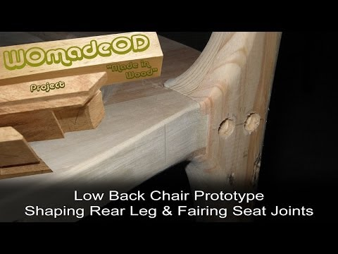 Sexy Low Back Chair Prototype - 14. Shaping Rear Legs & Fairing Seat Joints