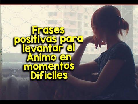 Las Frases más positivas para levantar el Ánimo en momentos Difíciles Gratis | Etiquetate.net
