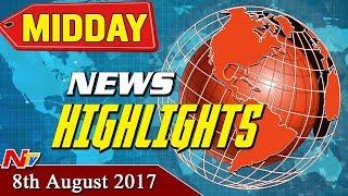 Mid Day News Highlights || 8th August 2017 || NTV - NTVTELUGUHD