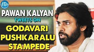 Pawan Kalyan Tweets On Godavari Pushkaralu Stampede || Godavari Maha Pushkaralu 2015 - IDREAMMOVIES