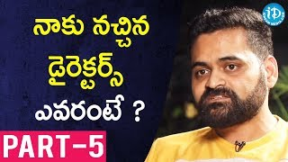 Director Praveen Sattaru Exclusive Interview - Part #5 || Talking Movies With iDream - IDREAMMOVIES