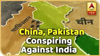 China, Pakistan conspiring against India; watch unmissable report | Master Stroke - ABPNEWSTV