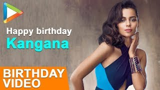 Kangana Ranaut Special Birthday Video |  Kangana Ranaut 31th Birthday | 2018 - HUNGAMA