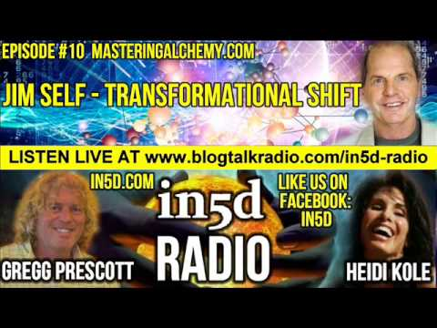 In5D Radio - Jim Self - Transformational Shift - Ep. #12 | In5D.com