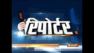 Reporter | 24th May, 2018 - INDIATV