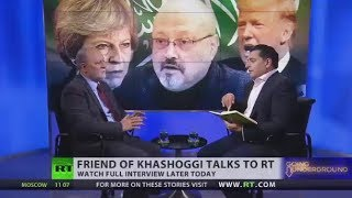 'He was never in opposition to the Royal Family' - friend of Jamal Khashoggi (Going Underground) - RUSSIATODAY
