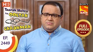 Taarak Mehta Ka Ooltah Chashmah - Ep 2449 - Full Episode - 19th April, 2018 - SABTV