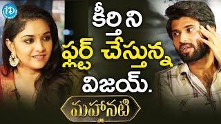 Vijay Devarakonda Flirting With Actress Keerthy Suresh || #Mahanati Team Interview - IDREAMMOVIES