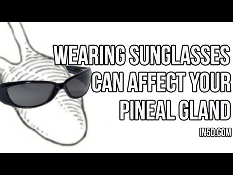 Wearing Sunglasses Can Affect Your Pineal Gland   in5d.com