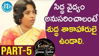 Chief Healer at Chakrasiddh Bhuvanagiri Sathya Sindhuja - Part #5 || Koffee With Yamuna Kishore - IDREAMMOVIES