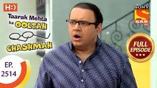 Taarak Mehta Ka Ooltah Chashmah - Ep 2514 - Full Episode - 19th July, 2018 - SABTV