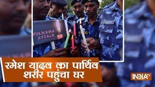Pulwama Attack: रमेश यादव की पार्थिव शरीर आज श्रद्धांजलि के लिए पहुंचा वाराणसी - INDIATV
