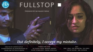 Full Stop - Latest Short Film 2018 || Directed By Sriram - IDREAMMOVIES