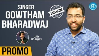 Singer Gowtham Bharadwaj Exclusive Interview - Promo || Talking Movies With iDream - IDREAMMOVIES