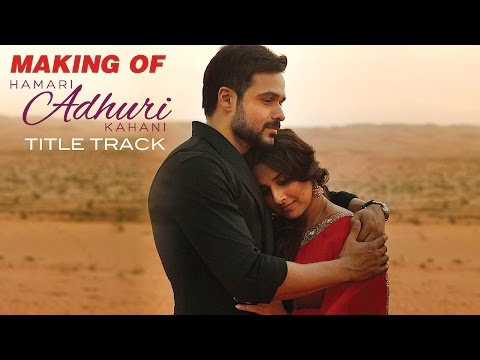 Hamari Adhuri Kahani - Making of the Title Track