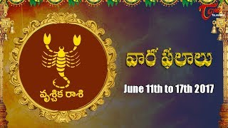 Rasi Phalalu | Vrishchika Rasi | June 11th to June 17th 2017 | Weekly Horoscope 2017 | #Predictions - TELUGUONE