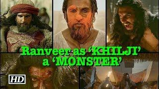 Ranveer calls 'KHILJI' a 'MONSTER' - IANSINDIA