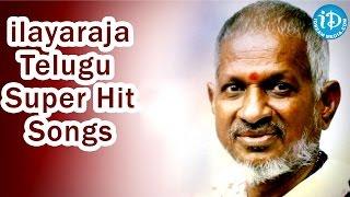 Ilayaraja (Indian Maestro) Telugu Super Hit Songs || Indian Cinema Collections - IDREAMMOVIES
